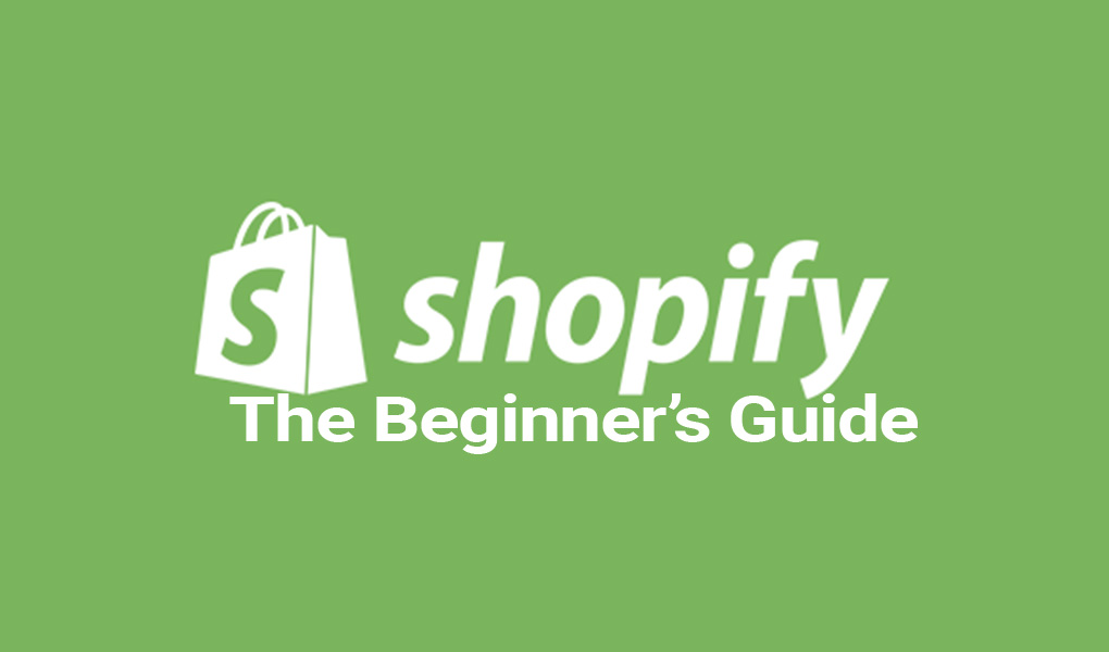 Shopify The Beginner's guide